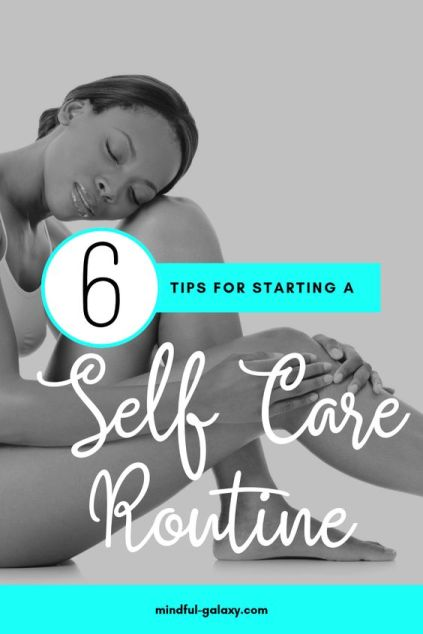 6 tips for starting a self care routine